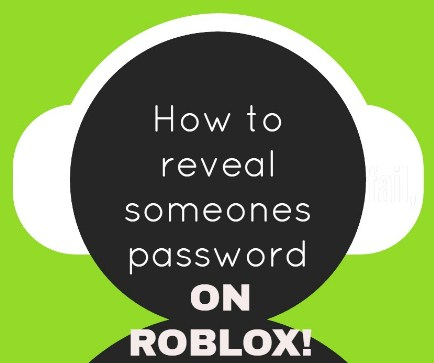 roblox how to get someones password